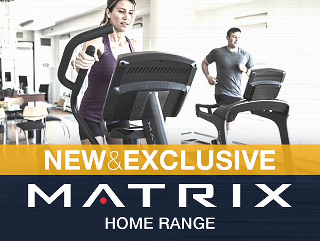 NEW & EXCLUSIVE: Stunning Matrix Home Fitness Products